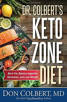 Dr. Colberts Keto Zone Diet Burn Fat, Balance Appetite Hormones, and Lose Weig