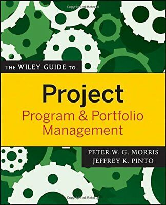 The Wiley Guide to Project, Program  Portfolio Management The Wiley Guides to