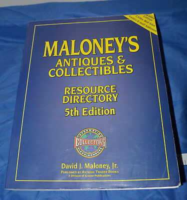 Maloney's Antiques & Collectibles Resource Directory 5th Edition