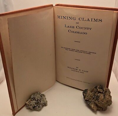 Mining Claims of Lake County Colorado by William P. Cain Leadville Colorado