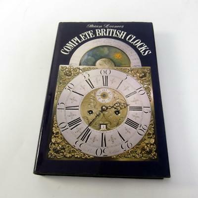 Complete British Clocks by Brian Loomes - 1978 Hardback - In Very Good Condition
