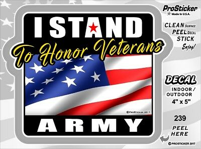 ProSticker 239V (One) I Stand To Honor Veterans, Army Anthem flag Eagle Decal