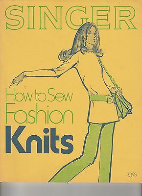 """Singer  """"How To Sew Fashion Knits"""" Instruction Textbook for SINGER ~ 1972"""