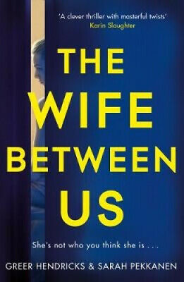 The Wife Between Us: A Richard and Judy Book Club Pick 2018 by Greer Hendricks.