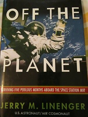 "Astronaut JERRY LINENGER signed ""OFF THE PLANET"" Book First Edition Book - HC/DJ"