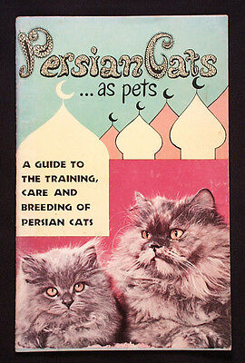 Persian Cats As Pets 1956 Booklet Training Care & Breeding Free Shipping Sale