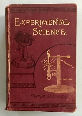 """""""Experimental Science""""  A 1895 Book By  George M. Hopkins"""