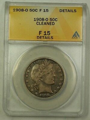 1908-O US Barber Silver Half Dollar 50c Coin ANACS F-15 Details Cleaned (Better)