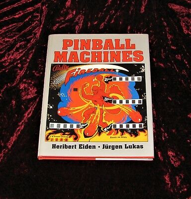 PINBALL MACHINES - 1992 Book hardcover NEW - Heribert Eiden & Jurgen Lukas