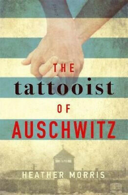 The Tattooist of Auschwitz by Heather Morris.
