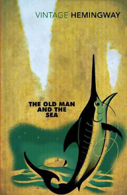The Old Man and the Sea (Vintage Classics) by Ernest Hemingway.