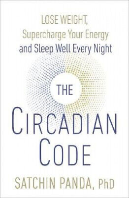 The Circadian Code: Lose weight, supercharge your energy and sleep well every