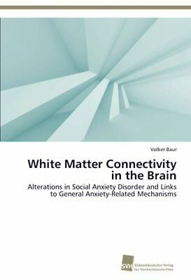 White Matter Connectivity in the Brain Alterations in Social Anxiety Disorder a