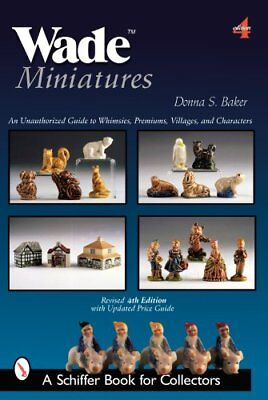 WADE MINIATURES: AN UNAUTHORIZED GUIDE TO WHIMSIES, PREMIUMS, By Donna S NEW