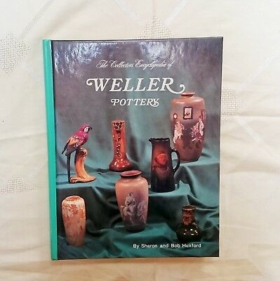 THE COLLECTORS ENCYCLOPEDIA OF WELLER POTTERY BOOK by Huxford Reference