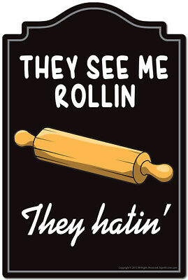 They See Me Rollin They Hatin Novelty Sign | Funny Home Decor Garage Wall