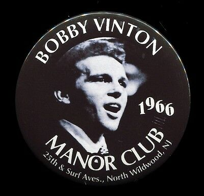 "3"" Pinback Button BOBBY VINTON 1966  MANOR SUPPER CLUB Wildwood NJ THouse 2016"