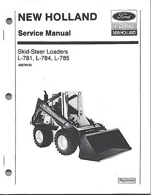 NEW HOLLAND L781 L783 L784 L785 Skid Loader Service Manual 40078130 on