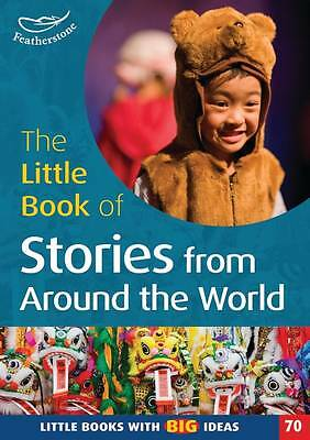 The Little Book of Stories from Around the World: Little Books with Big Ideas...