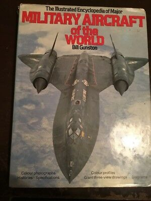 The Illustrated Encycloped. Of Major MILITARY AIRCRAFT OF THE WORLD Bill Gunston