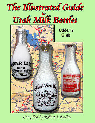 The Illustrated Guide to Utah Milk Bottles First Edition! Dairy