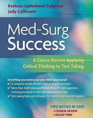 Med-Surg Success : A Q&A Review Applying Critical Thinking to Test Taking by Jud