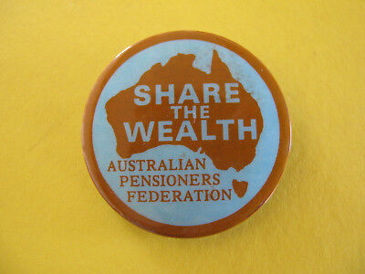 Share the Wealth Australian Pensioners Federation Political Badge