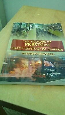 THE RAILWAYS OF PRESTON HALF A CENTURY OF CHANGE - Fowler, Andrew.