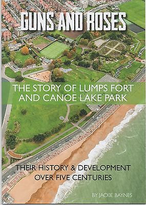 Guns and Roses: The Story of Lumps Fort [Southsea] by Jackie Baynes (2017 PB)