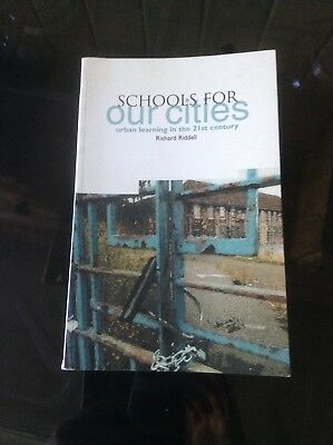 Schools for Our Cities: Urban Learning in the 21st Century by Richard Riddell...