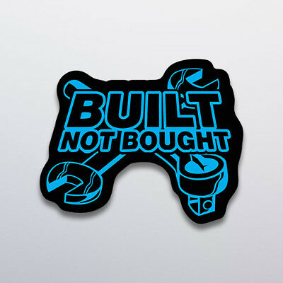 Built not Bought Sticker Vinyl Decal Window Bumper Funny Car Van Tuning JDM Race