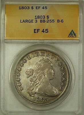 1803 Large 3 Draped Bust Silver Dollar $1 Coin BB-255 B-6 ANACS EF-45