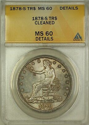 1878-S Trade Dollar $1 ANACS MS-60 Details Cleaned (Better Coin Original Toning)