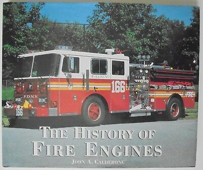 The History of Fire Engines - John A. Calderone