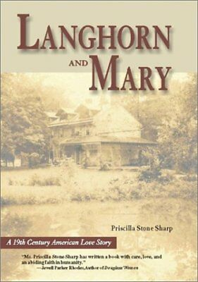 LANGHORN & MARY: A 19TH CENTURY AMERICAN LOVE STORY By Priscilla Stone Sharp VG+