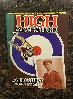 A. H. Cobby High Adventure, the Autobiography of Australias Most Famous WW1 Fly