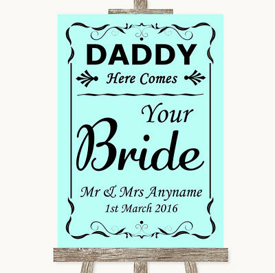 Wedding Sign Poster Print Aqua Daddy Here Comes Your Bride