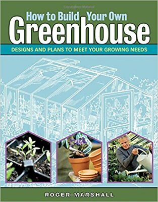 How to Build Your Own Greenhouse Designs and Plans to Meet Your Growing PDF