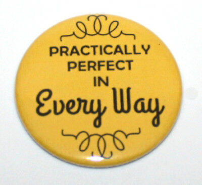 MARY POPPINS PRACTICALLY PERFECT IN EVERY WAY PIN BUTTON Disney Theme Art