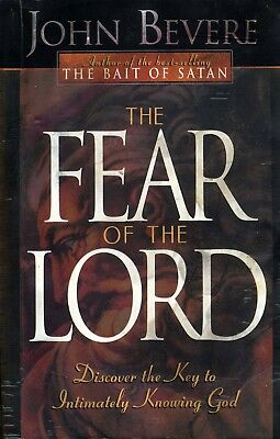 FEAR OF THE LORD-  The Key to Intimately Knowing God- John Bevere 1997- PB-Accep