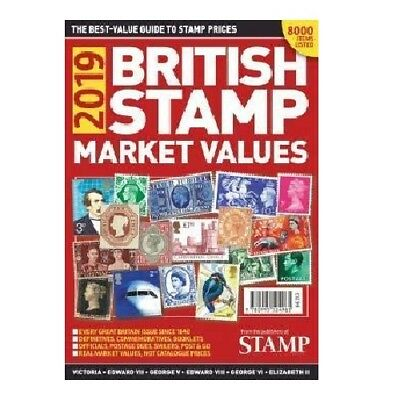 British Stamp Market Values 2019 - The Best Value Guide Book To Stamps Prices