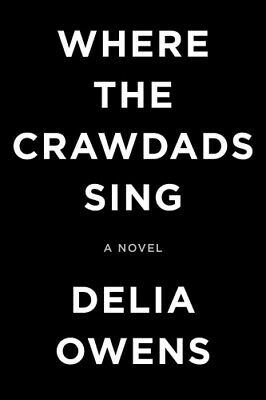 Where the Crawdads Sing by Delia Owens.