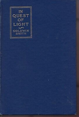 In Quest of Light by Goldwin Smith 1st Edition 1906 hardcover
