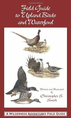 FIELD GUIDE TO UPLAND BIRDS AND WATERFOWL (A WILDERNESS By Christopher S. VG