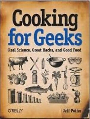 Cooking for Geeks real science great hacks and good food jeff potter (PDF)