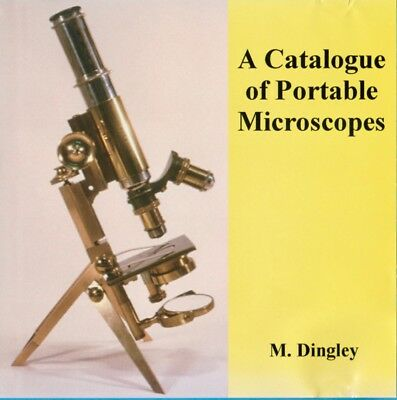 A Catalog Of Portable Microscopes  By M. Dingley