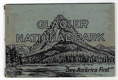 """Glacier National Park Picture Book """"see America First"""" Scenic Views Ca 1917-1941"""