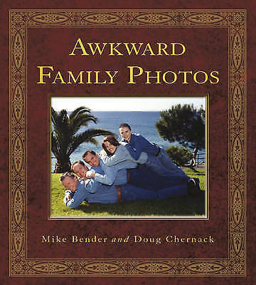 Awkward Family Photos by Doug Chernack, Mike Bender (Paperback, 2010)