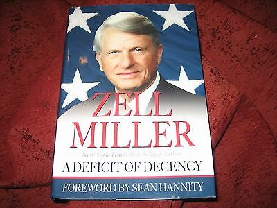 A Deficit of Decency by Zell Miller (2005, Hardcover) 1ED SIGNED