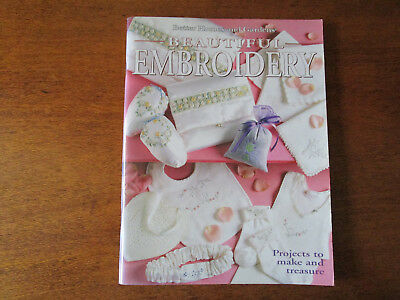Better Homes & Gardens Beautiful Embroidery. Projects To Make & Treasure